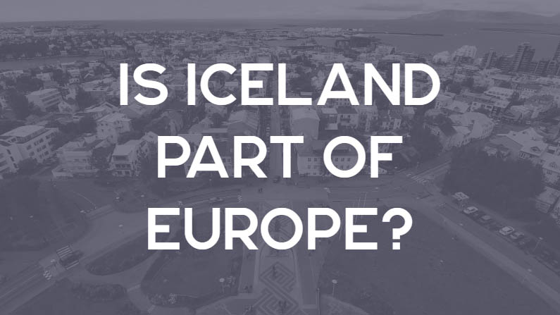 Is Iceland Part of Europe?